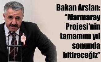 """Bakan Arslan: """"Marmaray Projesi'nin tamamını yıl sonunda bitireceğiz"""""""