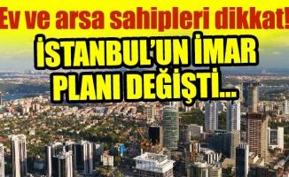Ev ve arsa sahipleri dikkat! İstanbul'un imar planı değişti…