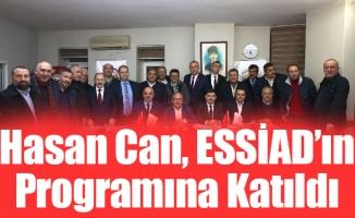 Hasan Can, ESSİAD'ın Programına Katıldı