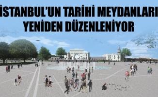 İstanbul'un tarihi meydanları yeniden düzenleniyor