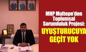MHP Maltepe'den Toplumsal Sorumluluk Projesi: UYUŞTURUCUYA GEÇİT YOK