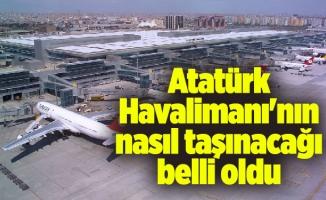 Atatürk Havalimanı'nın nasıl taşınacağı belli oldu