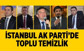 İSTANBUL AK PARTİ'DE TOPLU TEMİZLİK