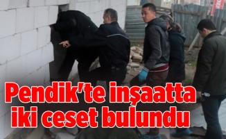 Pendik'te inşaatta iki ceset bulundu