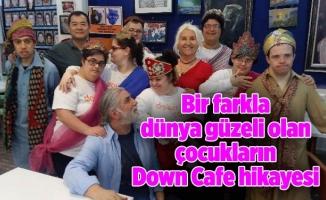 Bir farkla dünya güzeli olan çocukların Down Cafe hikayesi