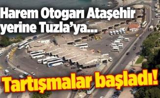 Harem Otogarı Ataşehir yerine Tuzla'ya…