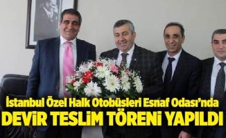 İstanbul Özel Halk Otobüsleri Esnaf Odası'nda devir teslim töreni yapıldı
