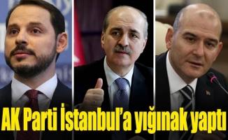 AK Parti İstanbul'a yığınak yaptı