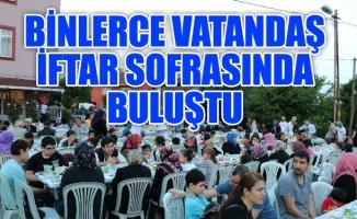 BİNLERCE VATANDAŞ İFTAR SOFRASINDA BULUŞTU