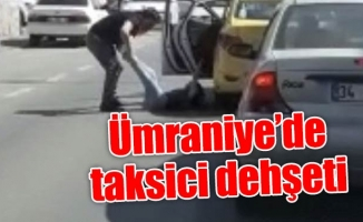 Ümraniye'de taksici dehşeti