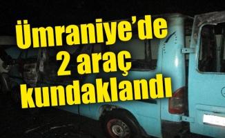 Ümraniye'de 2 araç kundaklandı