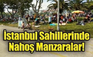 İstanbul Sahillerinde Nahoş Manzaralar!