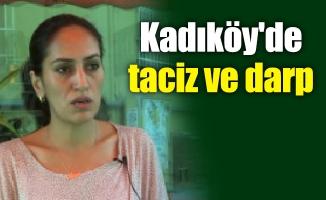 Kadıköy'de taciz ve darp