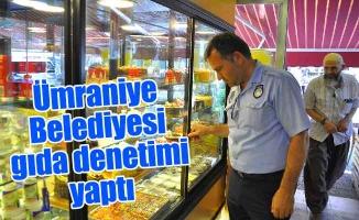Ümraniye Belediyesi gıda denetimi yaptı