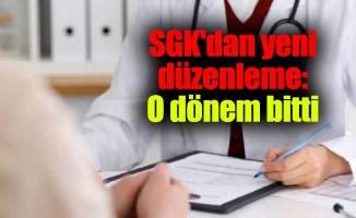 SGK'dan yeni düzenleme: O dönem bitti