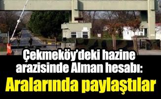 Çekmeköy'deki hazine arazisinde Alman hesabı: Aralarında paylaştılar