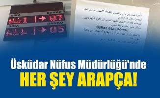 Üsküdar Nüfus Müdürlüğü'nde her şey Arapça!