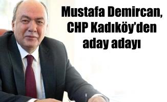 Mustafa Demircan, CHP Kadıköy'den aday adayı