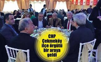 CHP Çekmeköy ilçe örgütü bir araya geldi