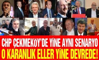 CHP ÇEKMEKÖY'DE YİNE AYNI SENARYO.O KARANLIK ELLER YİNE DEVREDE!