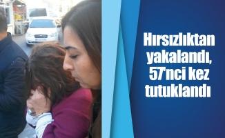Hırsızlıktan yakalandı, 57'nci kez tutuklandı