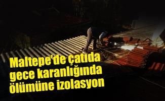 Çatıda gece karanlığında ölümüne izolasyon