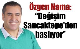 """Özgen Nama: """"Değişim Sancaktepe'den başlıyor"""""""