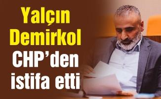 Yalçın Demirkol CHP'den istifa etti