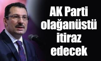 AK Parti olağanüstü itiraz edecek