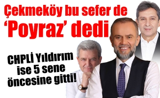 """Çekmeköy bu sefer de 'Poyraz"""" dedi. CHPLİ Yıldırım ise 5 sene öncesine gitti!"""