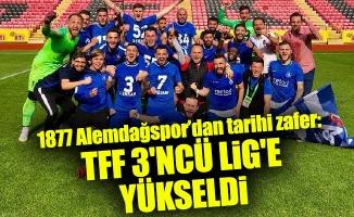 1877 Alemdağspor'dan tarihi zafer:TFF 3'ncü Lig'e yükseldi