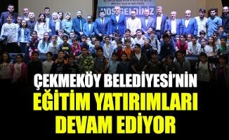 Çekmeköy Belediyesi'nin Eğitim Yatırımları Devam Ediyor