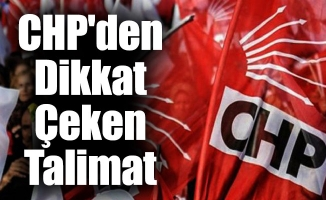 CHP'den Dikkat Çeken Talimat