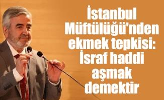 İstanbul Müftülüğü'nden ekmek tepkisi: İsraf haddi aşmak demektir