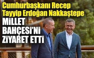 Cumhurbaşkanı Recep Tayyip Erdoğan Nakkaştepe Millet Bahçesi'ni Ziyaret Etti