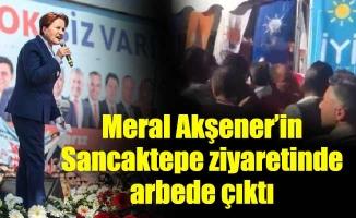 Meral Akşener'in Sancaktepe ziyaretinde arbede çıktı