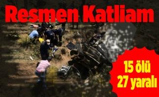 Resmen Katliam. 15 ölü, 27 yaralı