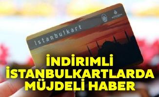 İndirimli İstanbulkartlarda müjdeli haber