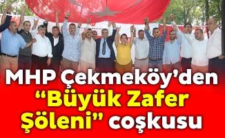 """MHP Çekmeköy'den """"Büyük Zafer Şöleni"""" coşkusu"""