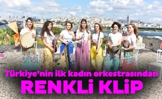 Türkiye'nin ilk kadın orkestrasından renkli klip