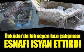 Üsküdar'da bitmeyen kazı çalışması esnafı isyan ettirdi