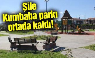Şile Kumbaba parkı ortada kaldı!