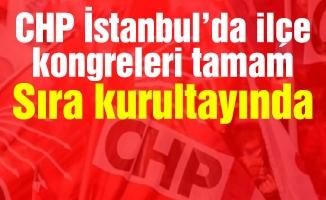 CHP İstanbul'da ilçe kongreleri tamam sıra kurultayında