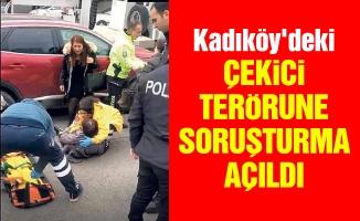 Kadıköy'deki çekici terörüne soruşturma açıldı