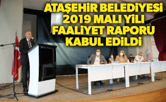 Ataşehir Belediyesi 2019 Mali Yılı Faaliyet Raporu kabul edildi.