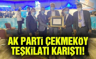 AK Parti Çekmeköy teşkilatı karıştı!