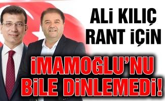 Ali Kılıç rant için İmamoğlu'nu bile dinlemedi!