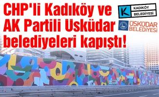 CHP'li Kadıköy ve AK Partili Üsküdar belediyeleri kapıştı!