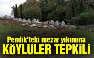 Pendik'teki mezar yıkımına köylüler tepkili
