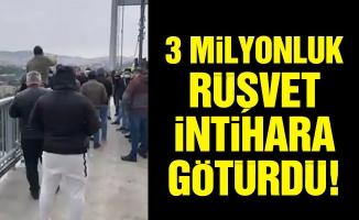 3 Milyonluk Rüşvet İntihara Götürdü!